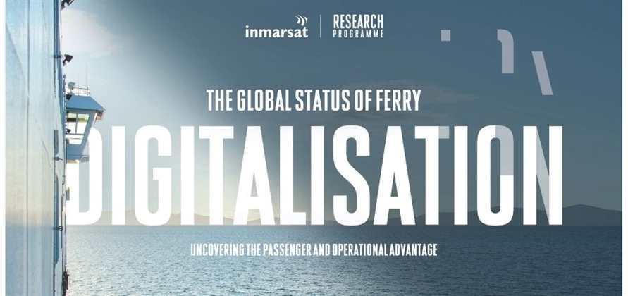 Inmarsat report finds cost saving and new revenues drive ferry digitalisation